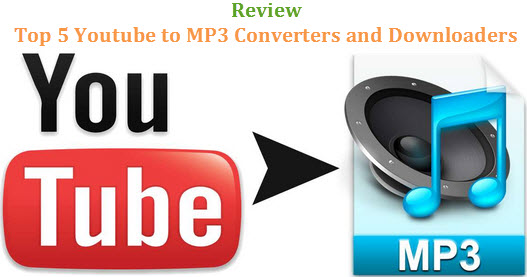 Top 5 Best Youtube to MP3 Converters and Downloaders